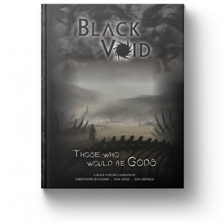 Black Void Campaign: Those who would be god